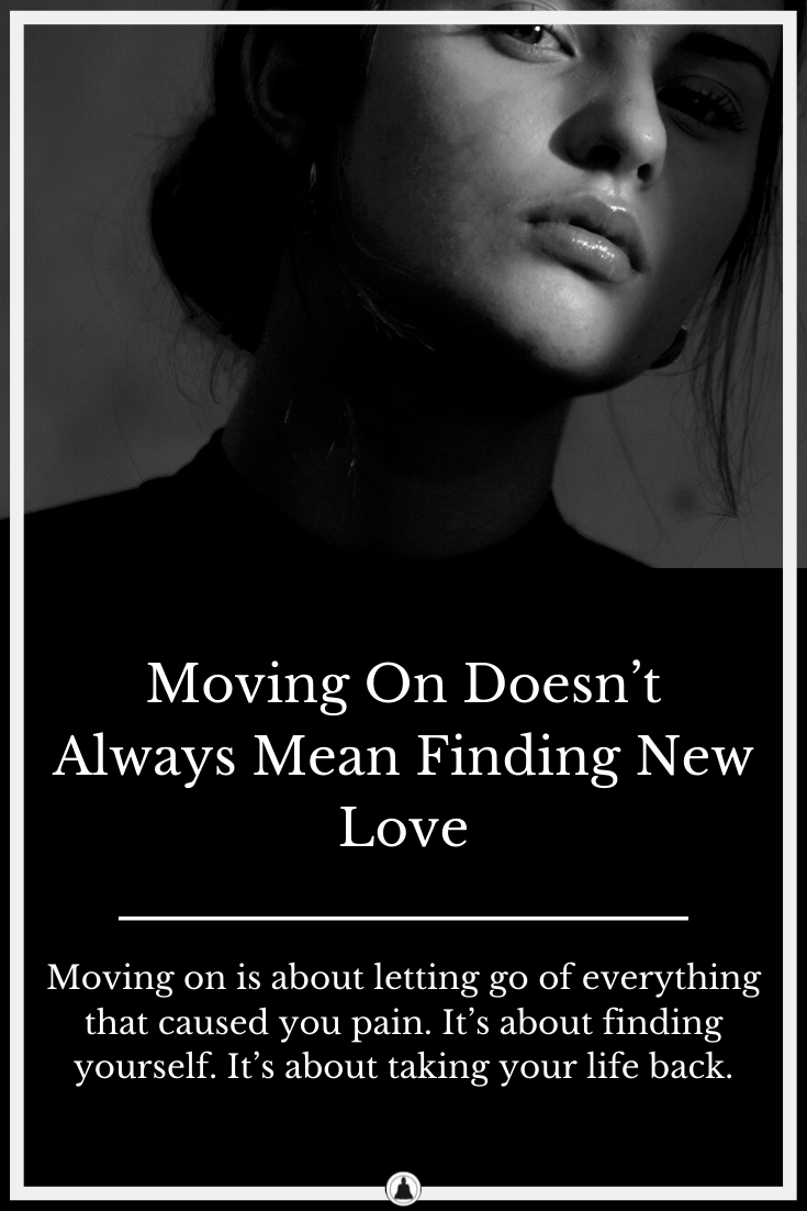 Moving On Doesn't Always Mean Finding New Love
