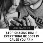 stop-chasing-him