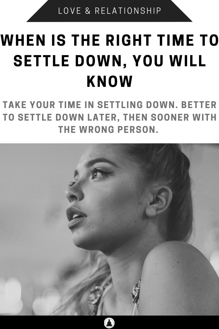 When Is The Right Time To Settle Down, You Will Know