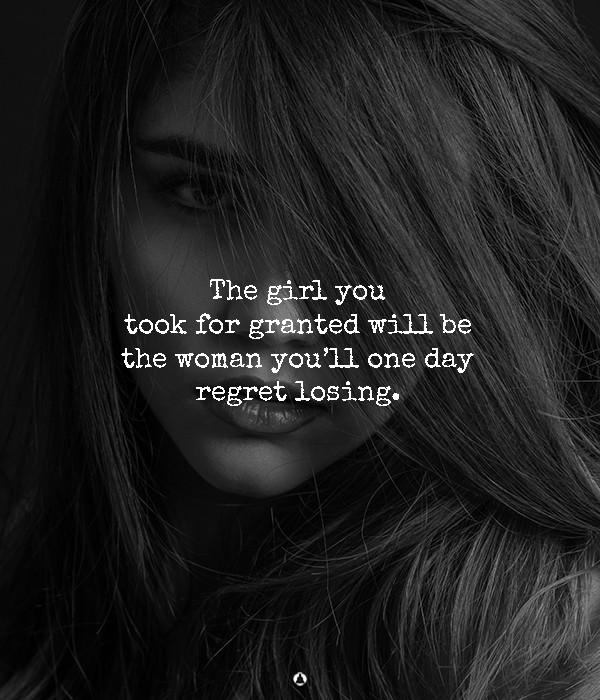 If You Don't Want To Regret, Stop Hurting The Girl Who Is Always There