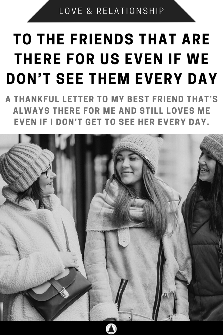 To The Friends That Are There For Us Even If We Don't See Them Every Day