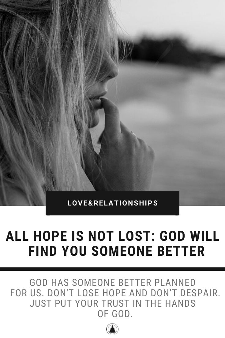 God Will Find You Someone Better