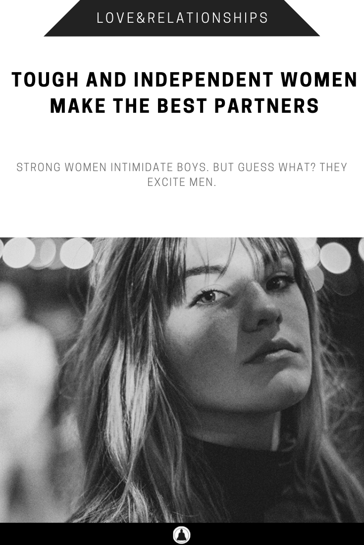 Strong, Dominant Women Are To Be Experienced, Not Feared