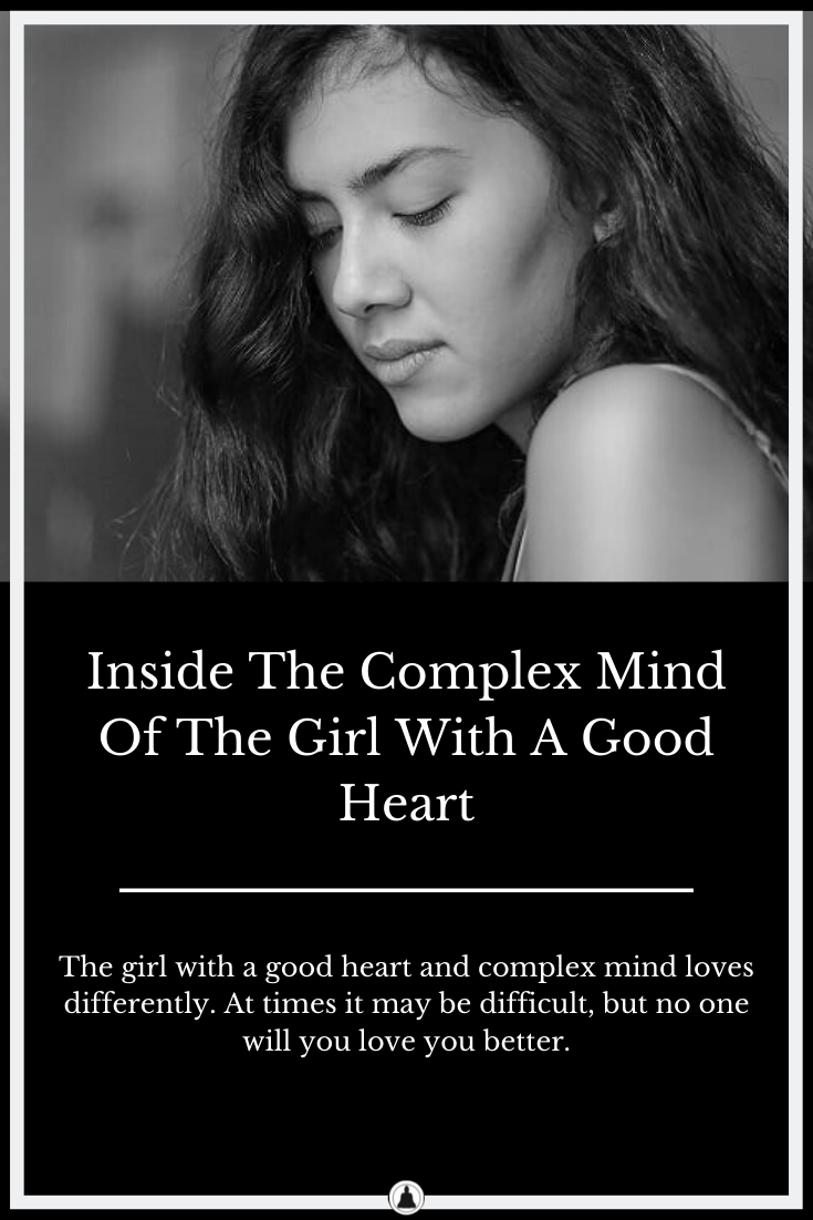 Inside The Complex Mind Of The Girl With A Good Heart