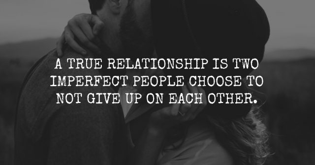 Love Is When Two Flawed Human Beings Refuse To Give Up On Each Other