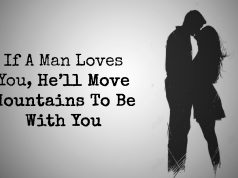 If A Man Loves You, He'll Move Mountains To Be With You